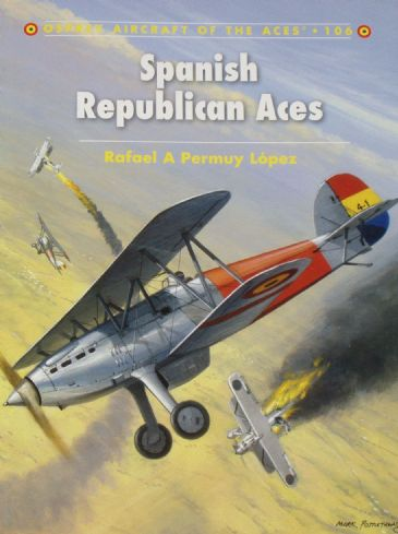 Spanish Republican Aces, by Rafael A Permuy Lopez
